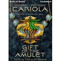 GIFT OF THE AMULET by Michael A. Cariola (Shattered Worlds, Book 1), Read by Cameron Beierle