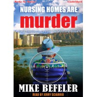 NURSING HOMES ARE MURDER, by Mike Befeler, download, (A Paul Jacobson, Geezer-Lit Mystery, Book 6), Read by Jerry Sciarrio