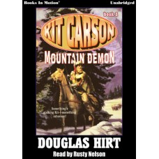MOUNTAIN DEMON, download, by Douglas Hirt (Kit Carson Series, Book 8), Read by Rusty Nelson