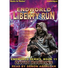 ENDWORLD: LIBERTY RUN, by David Robbins, (Endworld Series, Book 11), Read by Damon Abdallah