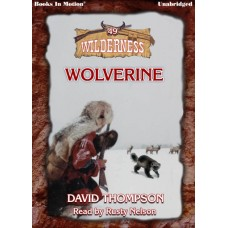 WOLVERINE by David Thompson (Wilderness Series, Book 49) Read by Rusty Nelson