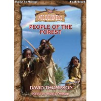 PEOPLE OF THE FOREST, download, by David Thompson (Wilderness Series, Book 50), Read by Rusty Nelson