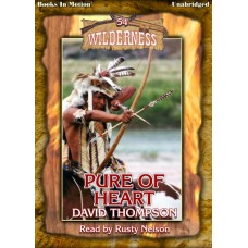 PURE OF HEART, download, by David Thompson (Wilderness Series, Book 54), Read by Rusty Nelson