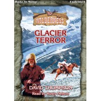 GLACIER TERROR, download, by David Thompson (Wilderness Series, Book 52), Read by Rusty Nelson