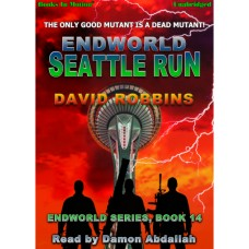 ENDWORLD: SEATTLE RUN by David Robbins (Endworld Series, Book 14), Read by Damon Abdallah