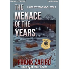 THE MENACE OF THE YEARS, download, by Frank Zafiro (A River City Crime Novel, Book 5), Read by Michael Bowen