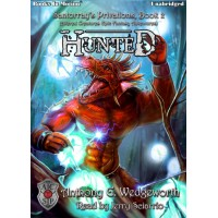 HUNTED by Anthony G. Wedgeworth (Santorray's Privations, Book 2, aka Altered Creatures Epic Fantasy Adventures), Read by Jerry Sciarrio