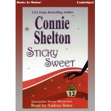 STICKY SWEET, download, by Connie Shelton, (Samantha Sweet Series, Book 12), Read by Andrea Bates