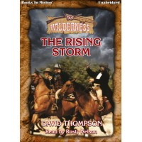 THE RISING STORM, download, by David Thompson (Wilderness Series, Book 53), Read by Rusty Nelson