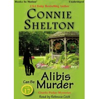 ALIBIS CAN BE MURDER, download, by Connie Shelton (A Charlie Parker Mystery Series, Book 17), Read by Rebecca Cook