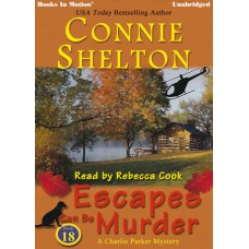 ESCAPES CAN BE MURDER, download, by Connie Shelton (A Charlie Parker Mystery, Book 18), Read by Rebecca Cook