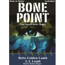 BONE POINT by Bette Golden Lamb and J.J. Lamb (Gina Mazzio Series, Book 8), Read by Rebecca Rogers