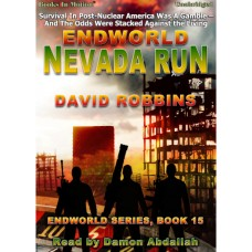 ENDWORLD: NEVADA RUN by David Robbins (Endworld Series, Book 15), Read by Damon Abdallah