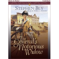 THE GENERAL'S NOTORIOUS WIDOW by Stephen Bly (The Belles of Lordsburg Series, Book 2), Read by Rebecca Rogers