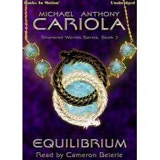 EQUILIBRIUM, download, by Michael A. Cariola (Shattered Worlds, Book 3), Read by Cameron Beierle
