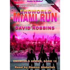 ENDWORLD: MIAMI RUN, download, by David Robbins (Endworld Series, Book 16), Read by Damon Abdallah