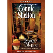 SWEET MAGIC, download, by Connie Shelton (Samantha Sweet Series, Book 13), Read by Andrea Bates