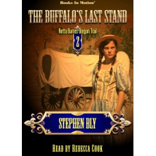 THE BUFFALO'S LAST STAND, download, by Stephen Bly (Retta Barre's Oregon Trail Series, Book 2), Read by Rebecca Cook