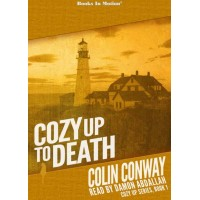 COZY UP TO DEATH by Colin Conway (Cozy Up Series, Book 1), Read by Damon Abdallah