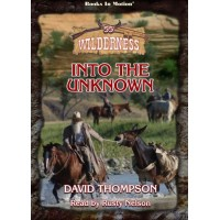 INTO THE UNKNOWN, download, by David Thompson (Wilderness Series, Book 55), Read by Rusty Nelson