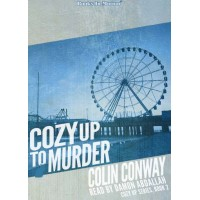 COZY UP TO MURDER by Colin Conway (Cozy Up Series, Book 2), Read by Damon Abdallah
