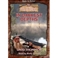 IN DARKEST DEPTHS, download, by David Thompson (Wilderness Series, Book 56), Read by Rusty Nelson