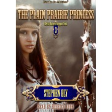 THE PLAIN PRAIRIE PRINCESS by Stephen Bly (Retta Barre's Oregon Trail Series, Book 3), Read by Rebecca Cook