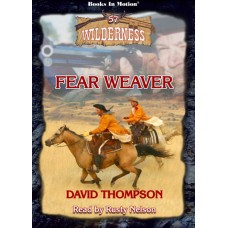FEAR WEAVER, download, by David Thompson, (Wilderness Series, Book 57), Read by Rusty Nelson