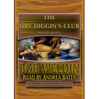 THE DRY DIGGIN'S CLUB, by Bob Weldin, Read by Andrea Bates