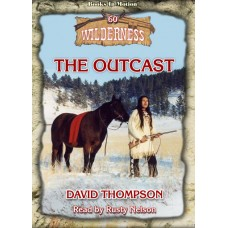 THE OUTCAST, download, by David Thompson (Wilderness Series, Book 60), Read by Rusty Nelson