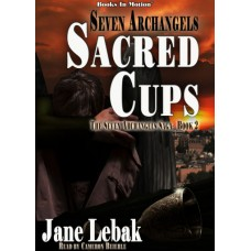 SEVEN ARCHANGELS - SACRED CUPS, download, by Jane Lebak (The Seven Archangels Saga, Book 2), Read by Cameron Beierle