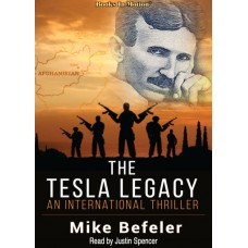 THE TESLA LEGACY by Mike Befeler, Read by Justin Spencer