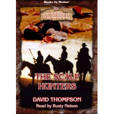 THE SCALP HUNTERS, download, by David Thompson (Wilderness Series, Book 61), Read by Rusty Nelson