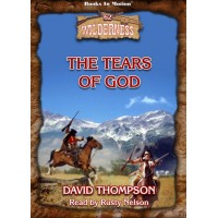 THE TEARS OF GOD, download, by David Thompson (Wilderness Series, Book 62), Read by Rusty Nelson