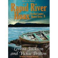 RAPID RIVER HOAX, download, by Loretta Jackson and Vickie Britton (The High Country Mystery Series, Book 8), Read by Michael Bowen