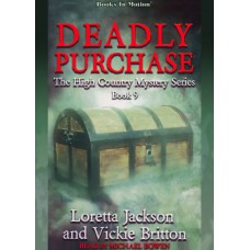 DEADLY PURCHASE, download, by Loretta Jackson and Vickie Britton (The High Country Mystery Series, Book 9), Read by Michael Bowen