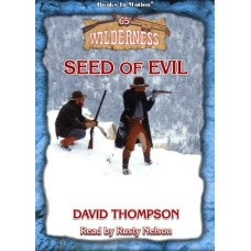 SEED OF EVIL by David Thompson (Wilderness Series, Book 64), Read by Rusty Nelson