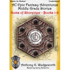NUMS OF SHOREVIEW, download, by Anthony G. Wedgeworth (Altered Creatures Epic Fantasy Adventures Middle Grade Stories, Books 1-6), Read by Jerry Sciarrio
