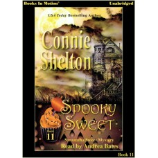 SPOOKY SWEET, download, by Connie Shelton (Samantha Sweet Series, Book 11) Read by Andrea Bates