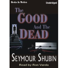 THE GOOD AND THE DEAD, by Seymor Shubin, Read by Ron Varela
