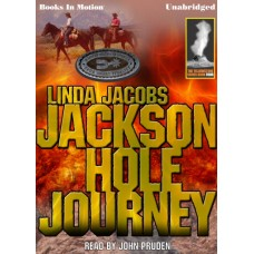 JACKSON HOLE JOURNEY, by Linda Jacobs, (Yellowstone Series, Book 4), Read by John Pruden