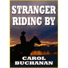 FREE DOWNLOADS - STRANGER RIDING BY by Carol Buchanan, read by Kris Faulkner