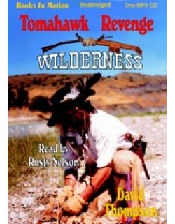 TOMAHAWK REVENGE, by David Thompson, (Wilderness Series, Book 5), Read by Rusty Nelson
