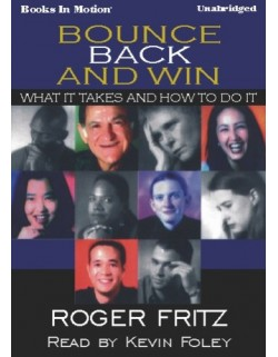 BOUNCE BACK AND WIN, by Roger Fritz Ph.D, Read by Kevin Foley