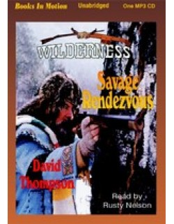 SAVAGE RENDEZVOUS, download, by David Thompson, (Wilderness Series, Book 3), Read by Rusty Nelson