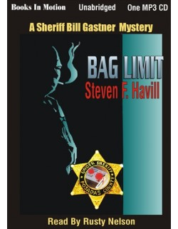 BAG LIMIT, download, by Steven F. Havill, (Bill Gastner Series, Book 9), Read by Rusty Nelson