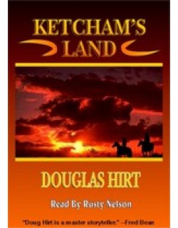 KETCHAM'S LAND, download, by Douglas Hirt, Read by Rusty Nelson