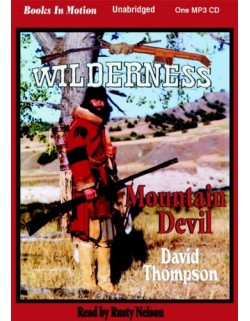 MOUNTAIN DEVIL, by David Thompson, (Wilderness Series, Book 9), Read by Rusty Nelson