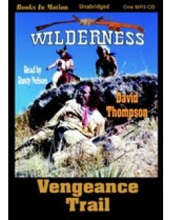 VENGEANCE TRAIL, download, by David Thompson, (Wilderness Series, Book 7), Read by Rusty Nelson