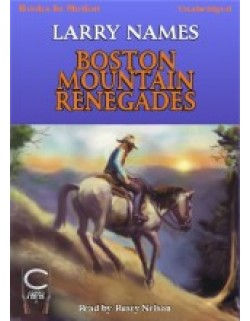 BOSTON MOUNTAIN RENEGADES, download,  by Larry Names, (Creed Series, Book 11), Read by Rusty Nelson